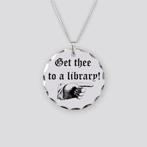 Get thee to a library Necklace Circle Charm