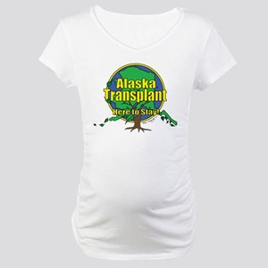 Alaska Transplant Maternity T-Shirt