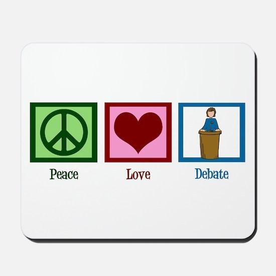 Peace Love Debate Mousepad