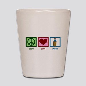 Peace Love Debate Shot Glass