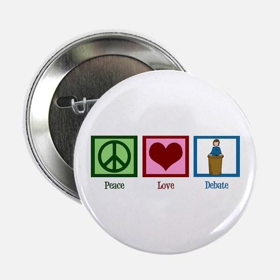 """Peace Love Debate 2.25"""" Button"""