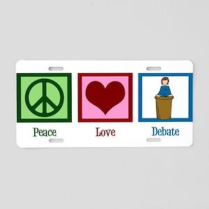 Peace Love Debate Aluminum License Plate