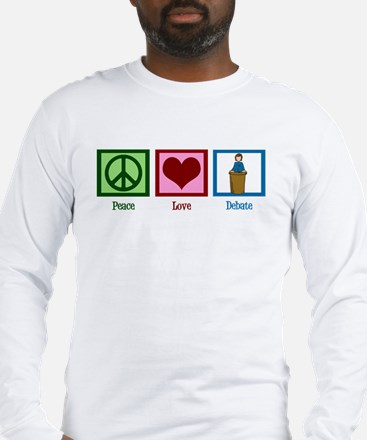 Peace Love Debate Long Sleeve T-Shirt