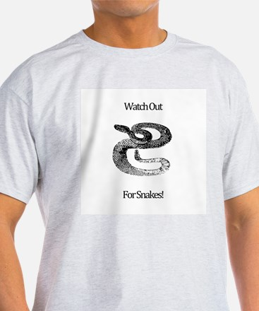 Watch out for Snakes! T-Shirt