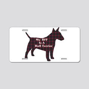 BFF Bull Terrier Aluminum License Plate
