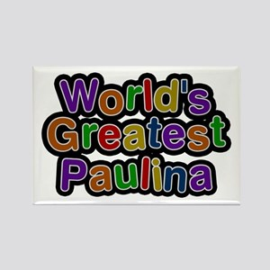 World's Greatest Paulina Rectangle Magnet