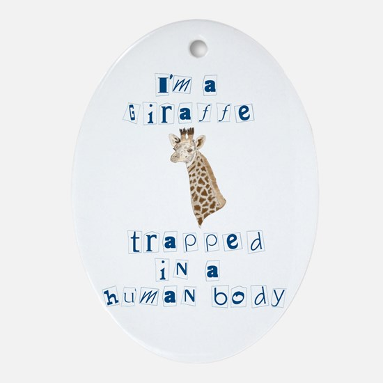 I'm a Giraffe Oval Ornament