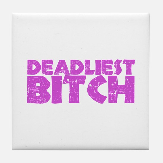 Deadliest Bitch Tile Coaster