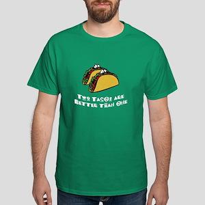 2 Tacos are Better than 1 Dark T-Shirt