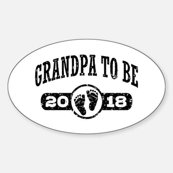 Grandpa To Be 2018 Sticker (Oval)