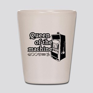 Queen of the machine Shot Glass