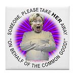 Take Hillary Away Tile Coaster