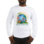 Earth For Life Long Sleeve T-Shirt
