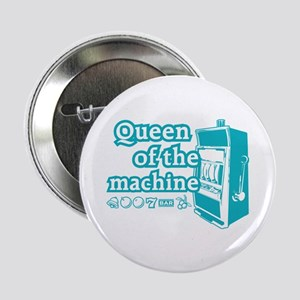 "Queen of the machine 2.25"" Button"