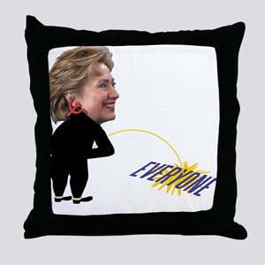 "Hillary ""Piss on Everyone"" Throw Pillow"