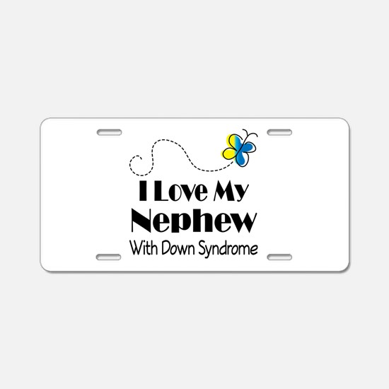 Down Syndrome Nephew Aluminum License Plate