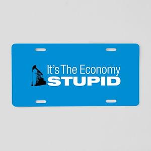 It's The Economy Stupid! Aluminum License Plate