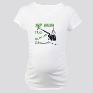 1st Helicopter Solo Maternity T-Shirt