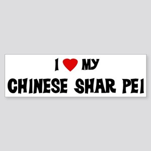 I Love My Chinese Shar Pei Bumper Sticker