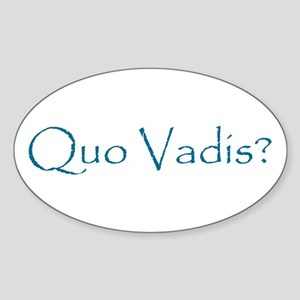 Quo Vadis? Oval Sticker