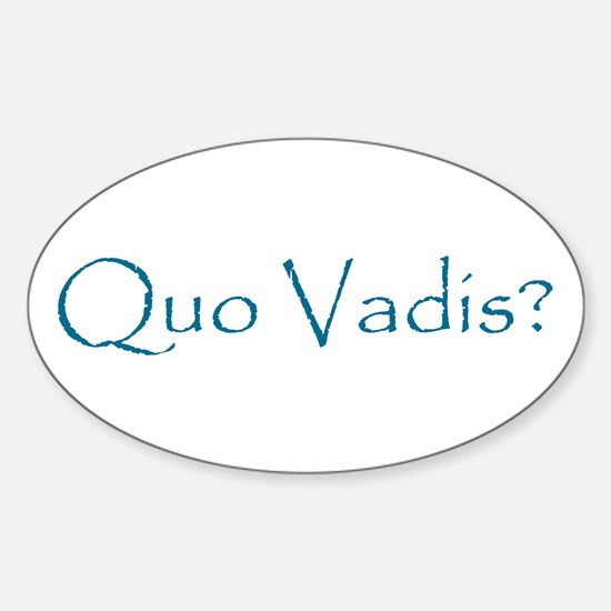 Quo Vadis? Oval Decal