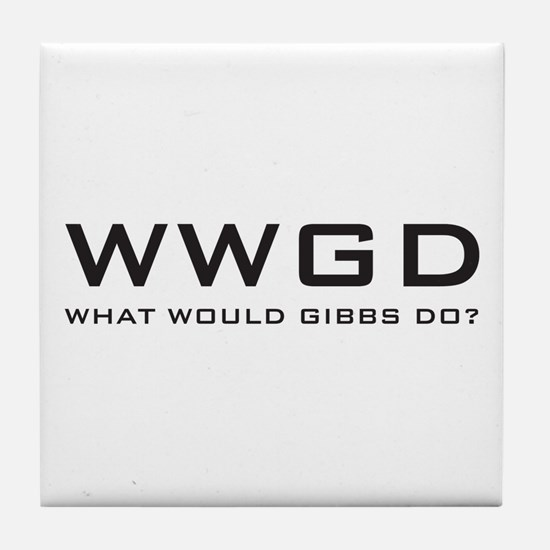 What Would Gibbs Do? Tile Coaster