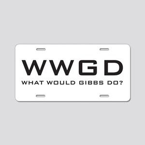 What Would Gibbs Do? Aluminum License Plate