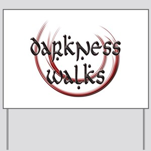 Darkness Walks Yard Sign