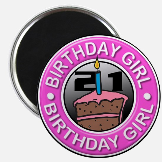 Birthday Girl 21 Years Old Magnet