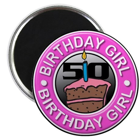 Birthday Girl 50 Years Old Magnet