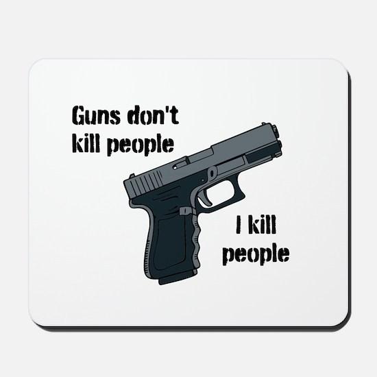 Guns don't Mousepad