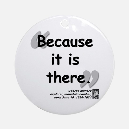 Mallory Because Quote Ornament (Round)