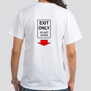 Exit Only White T-Shirt (Novelty)
