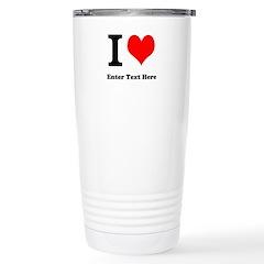 I love... Stainless Steel Travel Mug