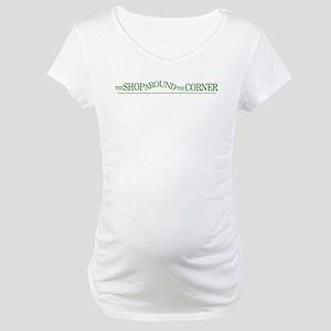 The Shop Around The Corner Maternity T-Shirt