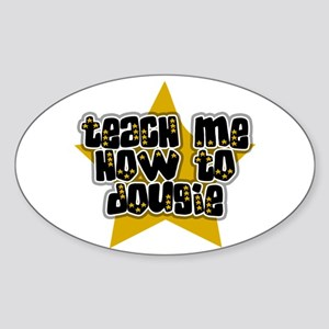 Teach Me How to Dougie Sticker (Oval)