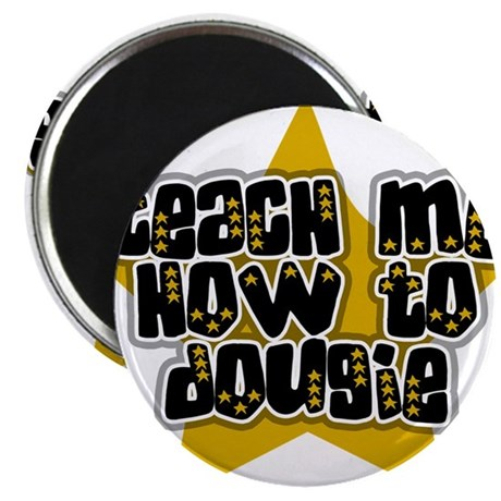 Teach Me How to Dougie Magnet