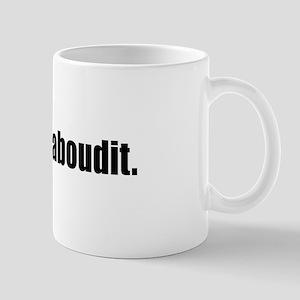Fugheddaboudit Mug