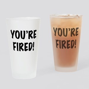 You're Fired Pint Glass