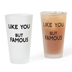 Like You But Famous Pint Glass