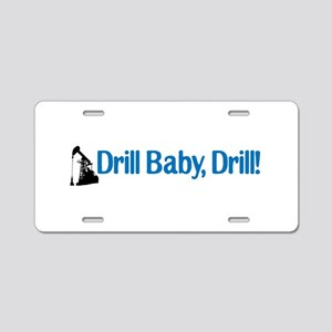 Drill Baby, Drill! Aluminum License Plate