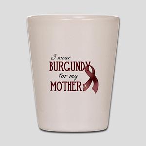 Wear Burgundy - Mother Shot Glass