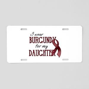 Wear Burgundy - Daughter Aluminum License Plate