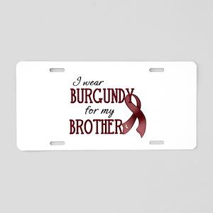 Wear Burgundy - Brother Aluminum License Plate