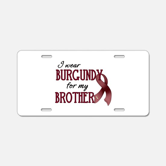 Wear Burgundy - Brother Aluminum License Plate