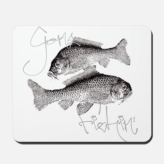 Gone Fishin' Mousepad