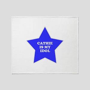 Cathie Is My Idol Throw Blanket