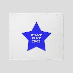 Diane Is My Idol Throw Blanket