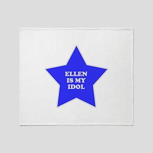 Ellen Is My Idol Throw Blanket