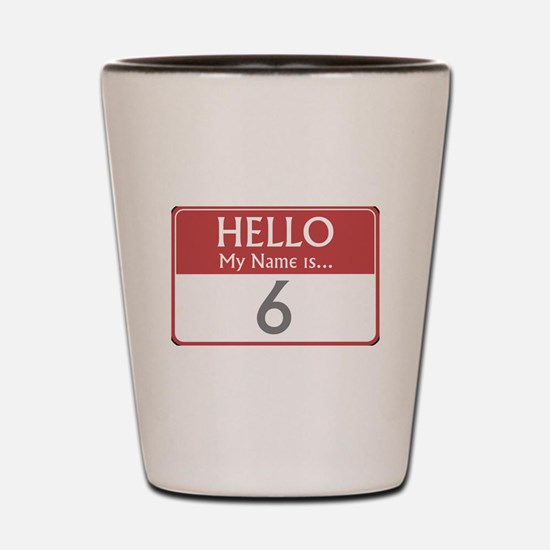 Hello My Name Is 6 Shot Glass